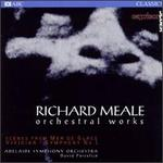 Richard Meale: Orchestral Works