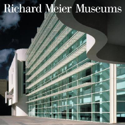 Richard Meier Museums: 1973/2000 - Shapiro, Michael (Afterword by), and Celant, Germano (Introduction by), and Meier, Richard (Preface by)