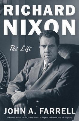 Richard Nixon: The Life - Farrell, John A