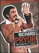Richard Pryor: I Ain't Dead Yet #*%$#@!! Uncensored