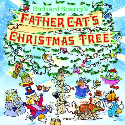 Richard Scarry's Father Cat's Christmas Tree - Scarry, Richard