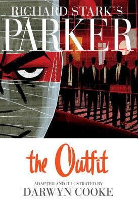 Richard Stark's Parker The Outfit - Cooke, Darwyn, and Stark, Richard