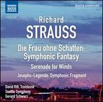 Richard Strauss: Die Frau ohne Schatten, Symphonic Fantasy; Serenade for Winds; Josephs-Legende, Symphonic Fragment