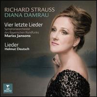 Richard Strauss: Vier letzte Lieder; Lieder - Anton Barachovsky (violin); Diana Damrau (soprano); Helmut Deutsch (piano); Bavarian Radio Symphony Orchestra;...