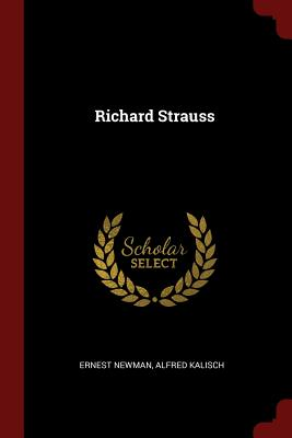 Richard Strauss - Newman, Ernest