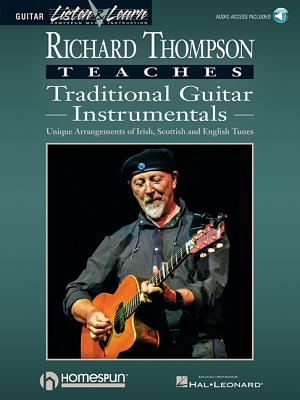 Richard Thompson Teaches Traditional Guitar Instrumentals: Unique Arrangements of Irish, Scottish and English Tunes - Thompson, Richard