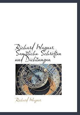 Richard Wagner Samtliche Schriften Und Dichtungen - Wagner, Richard