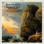 Richard Wetz: Symphony No. 2; Kleist Overture