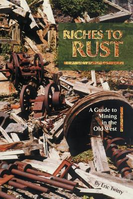 Riches to Rust - Twitty, Eric