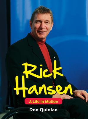 Rick Hansen: A Life in Motion - Quinlan, Don