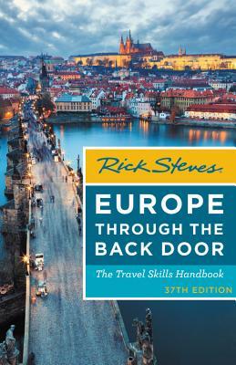 Rick Steves Europe Through the Back Door: The Travel Skills Handbook - Steves, Rick