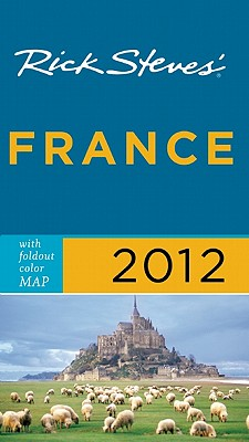 Rick Steves' France - Steves, Rick, and Smith, Steve