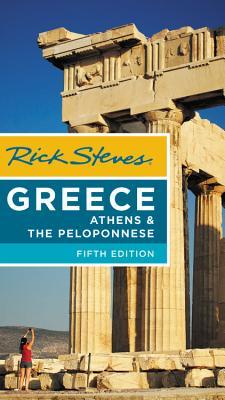 Rick Steves Greece: Athens & the Peloponnese - Steves, Rick