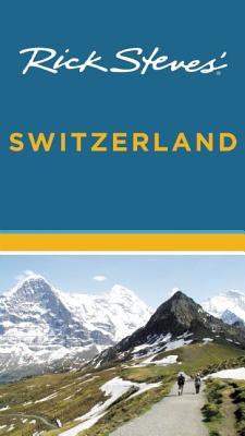 Rick Steves' Switzerland - Steves, Rick