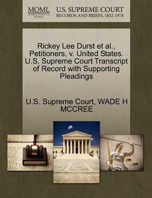 Rickey Lee Durst et al., Petitioners, V. United States. U.S. Supreme Court Transcript of Record with Supporting Pleadings - McCree, Wade H, and U S Supreme Court (Creator)