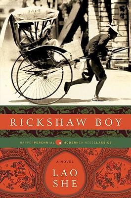 Rickshaw Boy - Lao, She, Professor, and Goldblatt, Howard, Professor (Translated by)