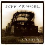 Ride the Ride - Jeff Arundel