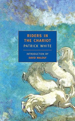 Riders in the Chariot - White, Patrick, and Malouf, David (Introduction by)