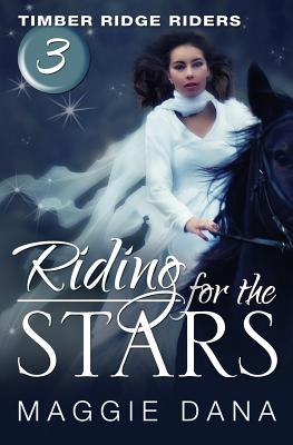Riding for the Stars: Timber Ridge Riders - Dana, Maggie