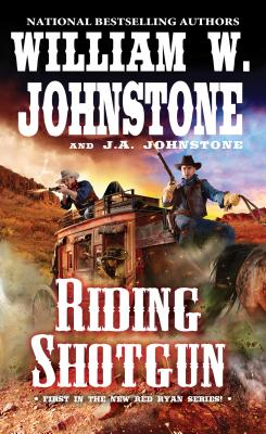Riding Shotgun - Johnstone, William W, and Johnstone, J A