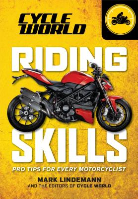 Riding Skills: Tips for Every Motorcyclist - Lindemann, Mark
