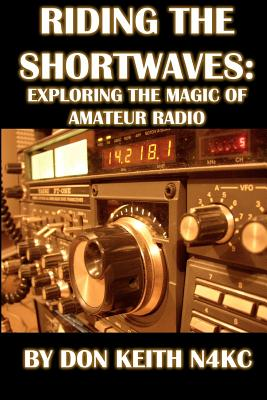 Riding the Shortwaves: Exploring the Magic of Amateur Radio - Keith, Don