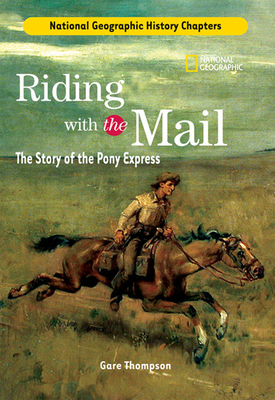 Riding with the Mail: The Story of the Pony Express - Thompson, Gare