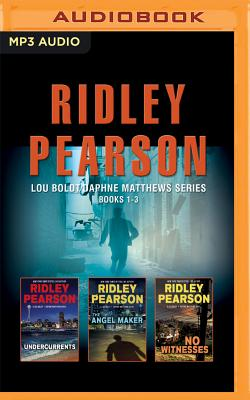 Ridley Pearson - Lou Boldt/Daphne Matthews Series: Books 1-3: Undercurrents, the Angel Maker, No Witnesses - Pearson, Ridley, and Cummings, Jeff (Read by)