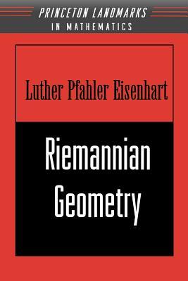 Riemannian Geometry - Eisenhart, Luther Pfahler