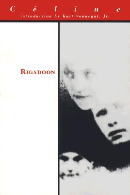 Rigadoon - Celine, Louis-Ferdinand, and Manheim, Ralph, Professor (Translated by), and Vonnegut, Kurt, Jr. (Introduction by)