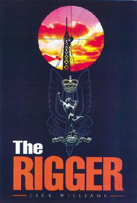 Rigger: Operating with the SAS - Williams, Jack