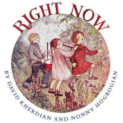 Right Now - Kherdian, David
