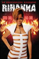 Rihanna: Good Girl, Bad Girl - The Untold Story - Thomas Gibson