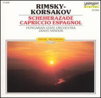 Rimsky-Korsakov: Scheherazade; Capriccio Espagnol - Hungarian State Symphony Orchestra; Janos Sandor (conductor)