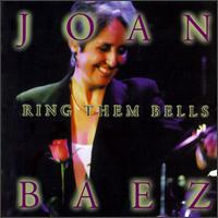 Ring Them Bells - Joan Baez