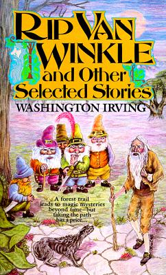 Rip Van Winkle: And Other Selected Stories - Irving, Washington