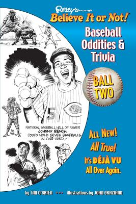 Ripley's Believe It or Not! Baseball Oddities & Trivia - Ball Two!: A Journey Through the Weird, Wacky, and Absolutely True World of Baseball - O'Brien, Tim