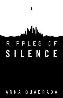 Ripples of Silence - Quadrada, Anna