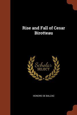 Rise and Fall of Cesar Birotteau - Balzac, Honore De