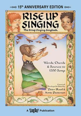 Rise Up Singing: The Group Singing Songbook - Patterson, Annie (Editor), and Blood, Peter (Editor), and Seeger, Pete (Foreword by)