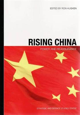 Rising China: Power and Reassurance - Huisken, Ron
