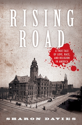 Rising Road: A True Tale of Love, Race, and Religion in America - Davies, Sharon