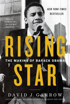 Rising Star: The Making of Barack Obama - Garrow, David