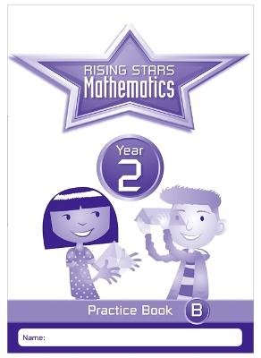 Rising Stars Mathematics Year 2 Practice Book B - Broadbent, Paul