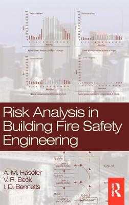 Risk Analysis in Building Fire Safety Engineering - Hasofer, A Michael, and Beck, V R, and Bennetts, I D