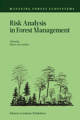 Risk Analysis in Forest Management - Gadow, Klaus von (Editor)