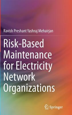 Risk-Based Maintenance for Electricity Network Organizations - Mehairjan, Ravish Preshant Yashraj