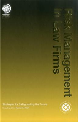 Risk Management in Law Firms: Strategies for Safeguarding the Future - Knott, Hermann (Editor)