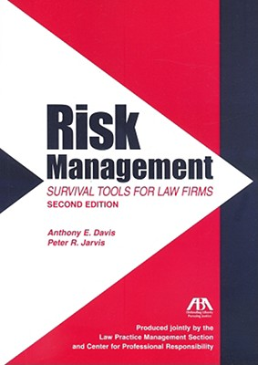 Risk Management: Survival Tools for Law Firms - Davis, Anthony E