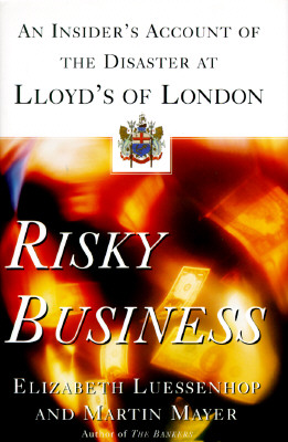 Risky Business: An Insider's Account of the Disaster at Lloyd's of London -
